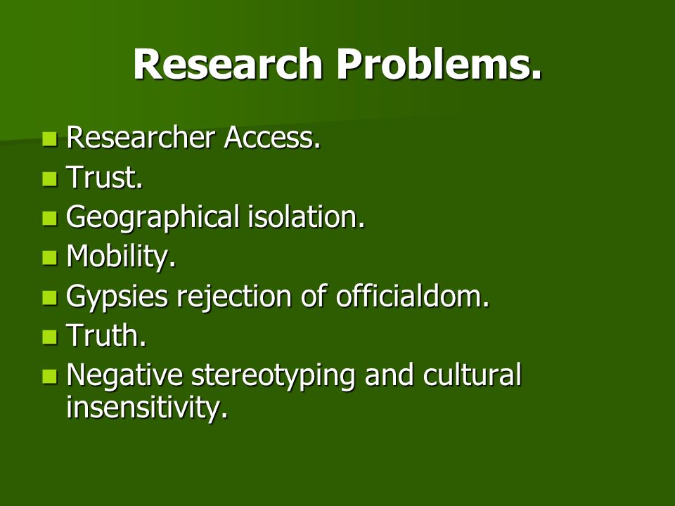 Research Problems. Researcher Access. Trust. Geographical isolation.