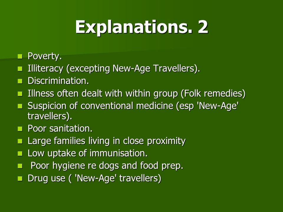 Explanations. 2 Poverty. Illiteracy (excepting New-Age Travellers).