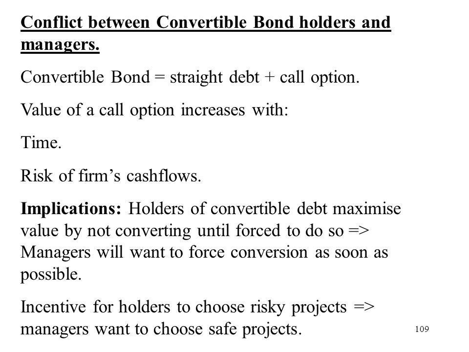 Conflict between Convertible Bond holders and managers.