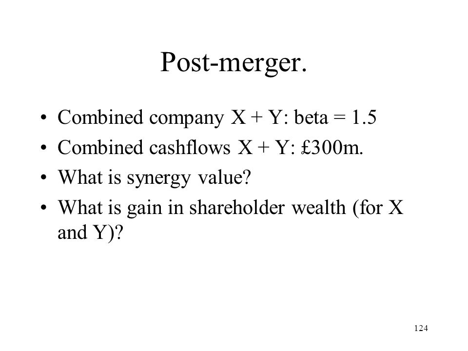 Post-merger. Combined company X + Y: beta = 1.5