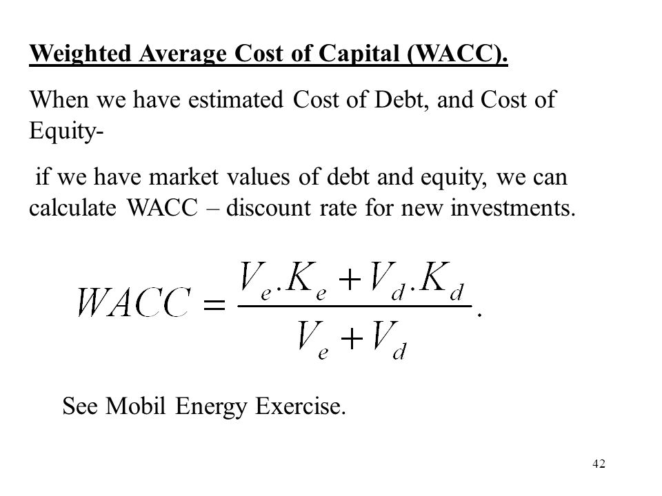 Weighted Average Cost of Capital (WACC).