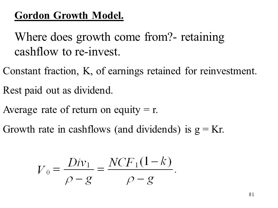 Where does growth come from - retaining cashflow to re-invest.