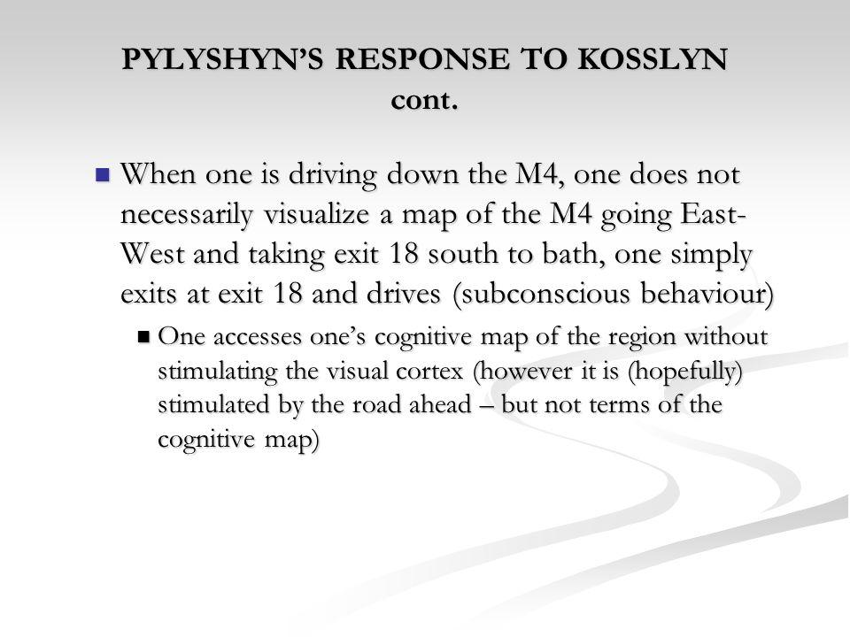 PYLYSHYN'S RESPONSE TO KOSSLYN cont.