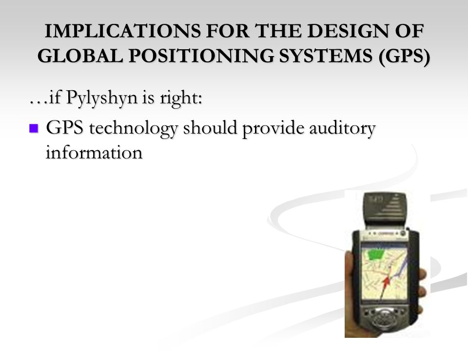 IMPLICATIONS FOR THE DESIGN OF GLOBAL POSITIONING SYSTEMS (GPS)