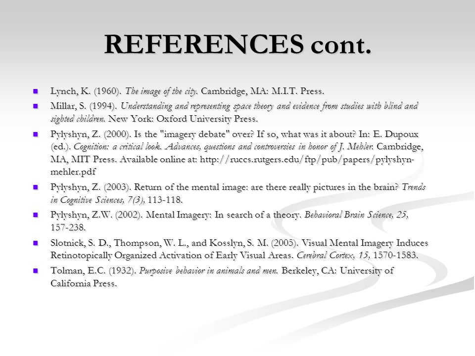 REFERENCES cont. Lynch, K. (1960). The image of the city. Cambridge, MA: M.I.T. Press.