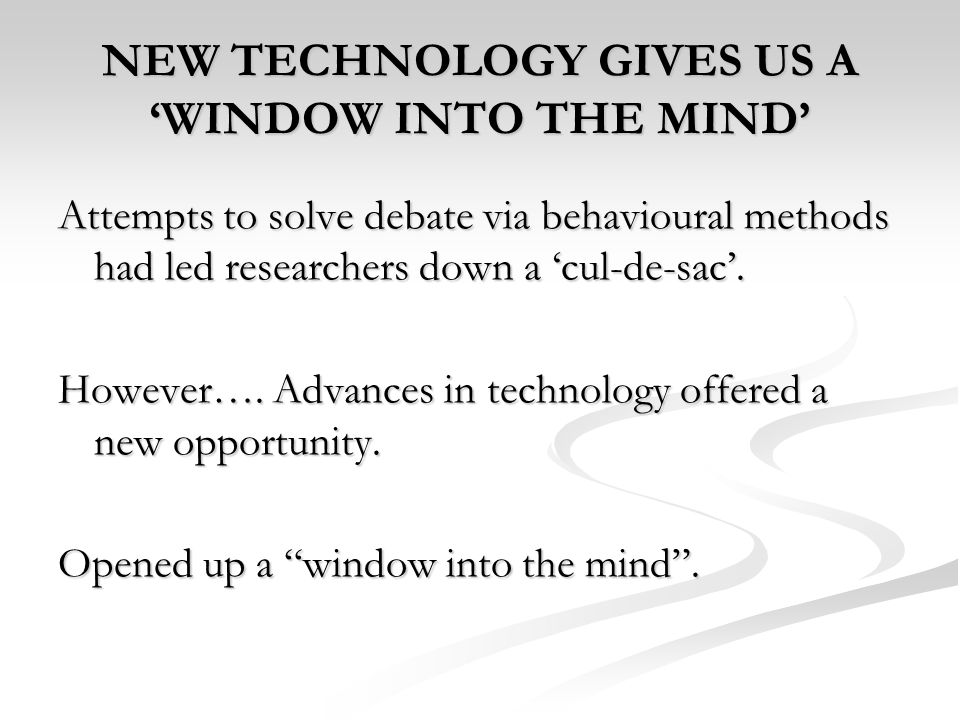 NEW TECHNOLOGY GIVES US A 'WINDOW INTO THE MIND'
