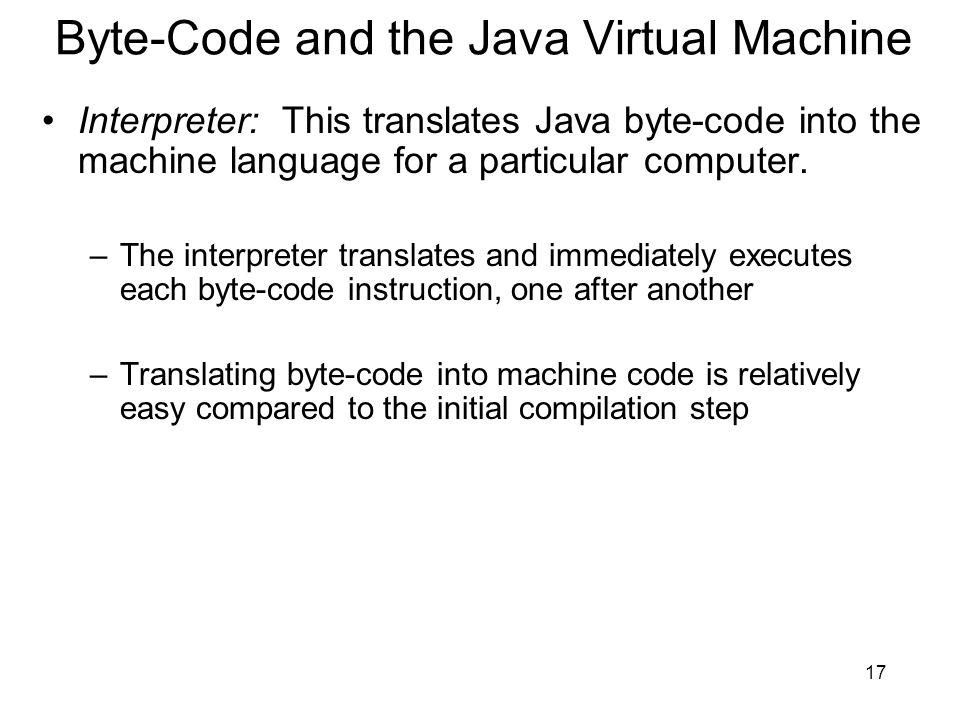 Byte-Code and the Java Virtual Machine