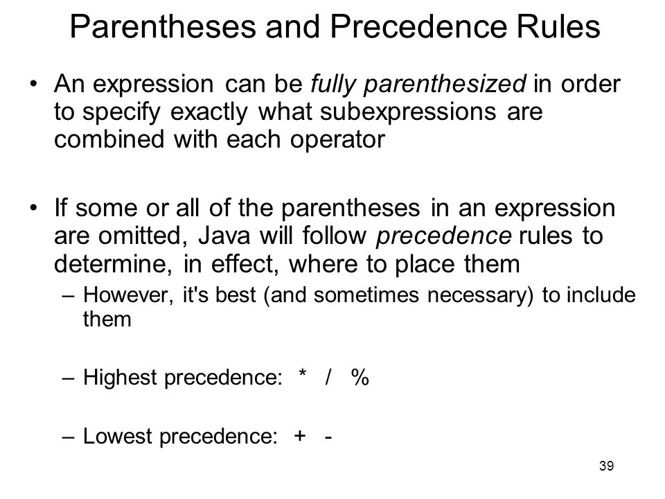 Parentheses and Precedence Rules