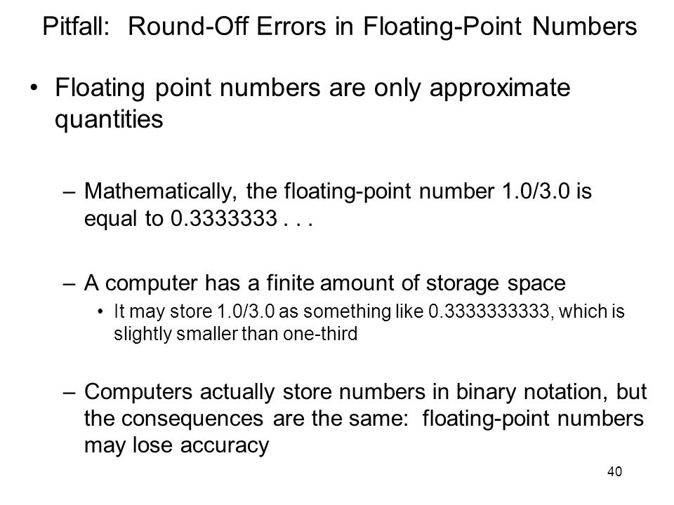 Pitfall: Round-Off Errors in Floating-Point Numbers