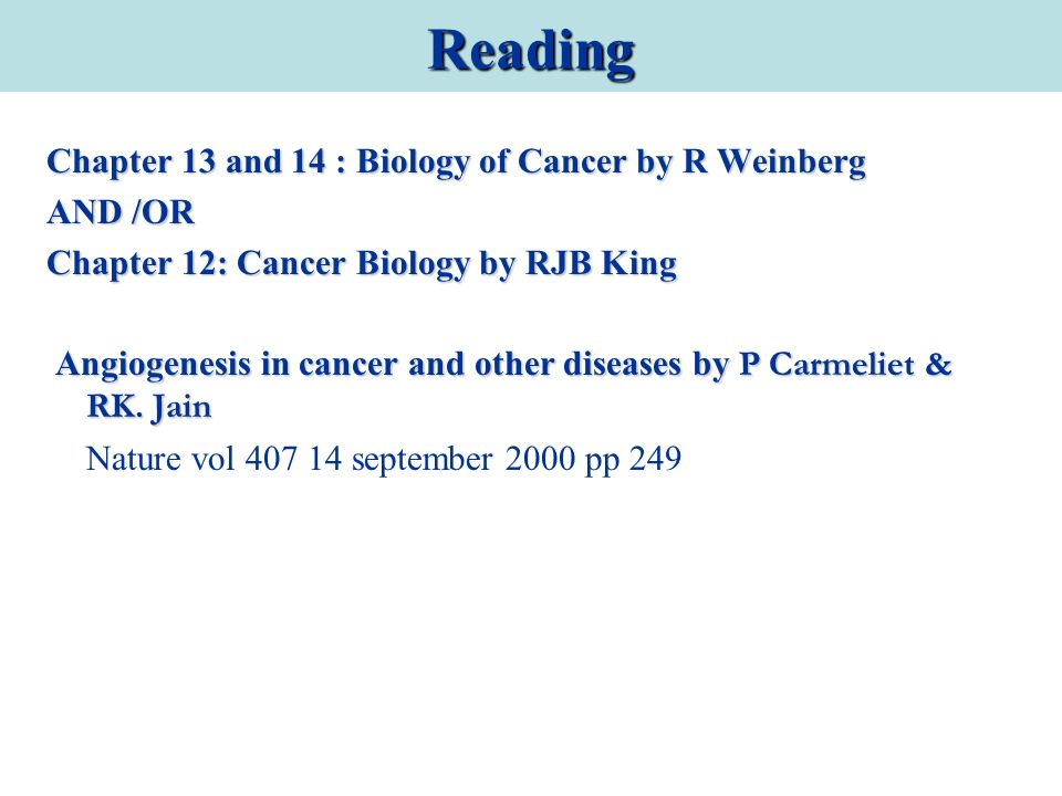 Reading Chapter 13 and 14 : Biology of Cancer by R Weinberg AND /OR