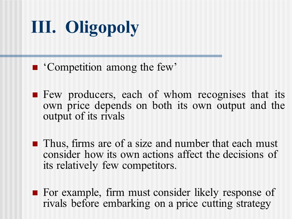 III. Oligopoly 'Competition among the few'