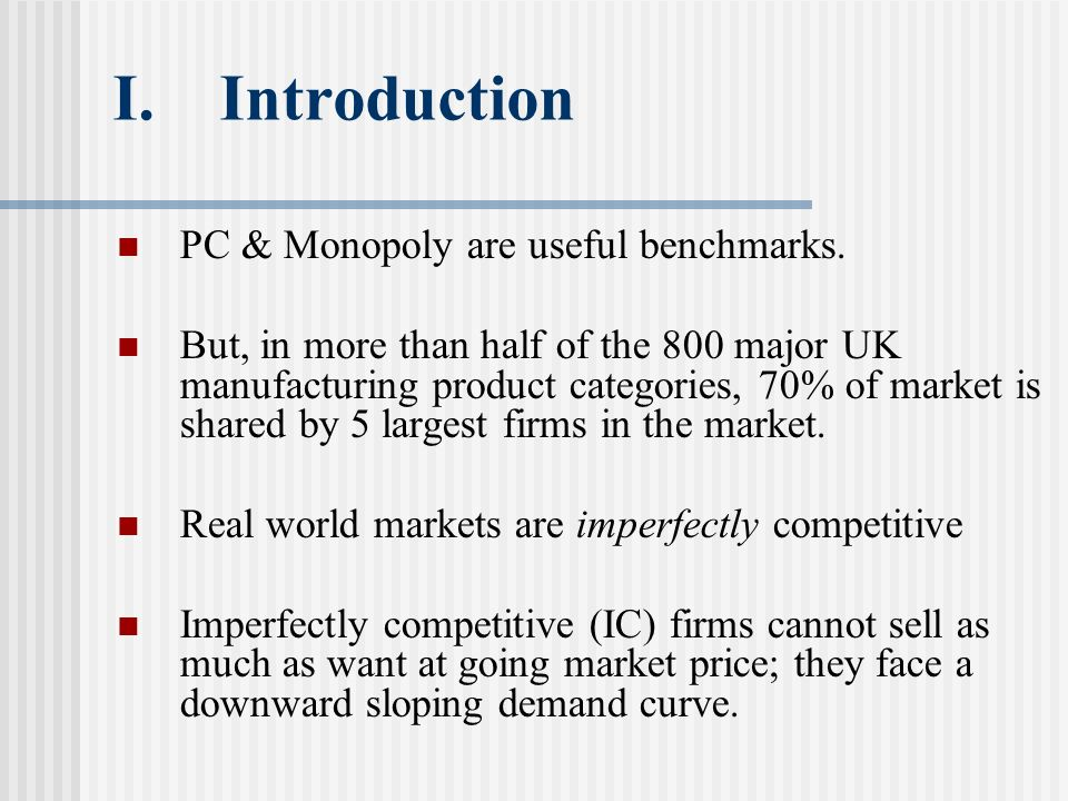 I. Introduction PC & Monopoly are useful benchmarks.