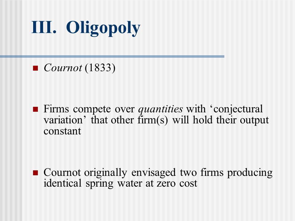 III. Oligopoly Cournot (1833)
