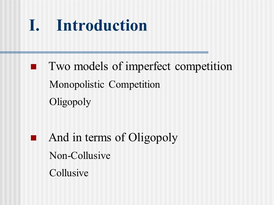 I. Introduction Two models of imperfect competition