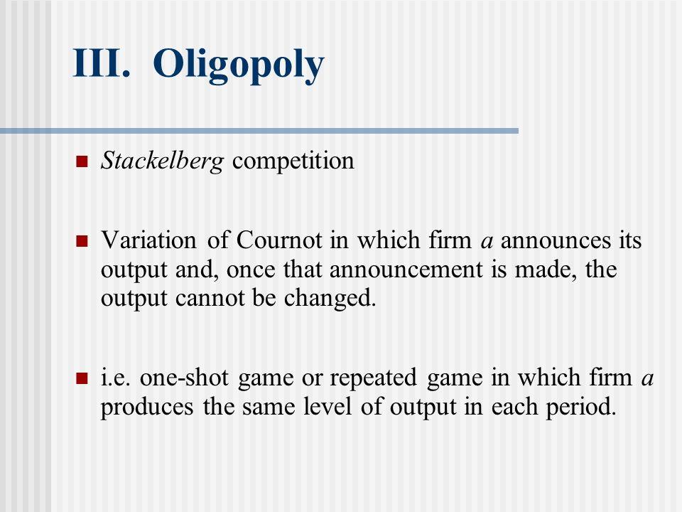 III. Oligopoly Stackelberg competition