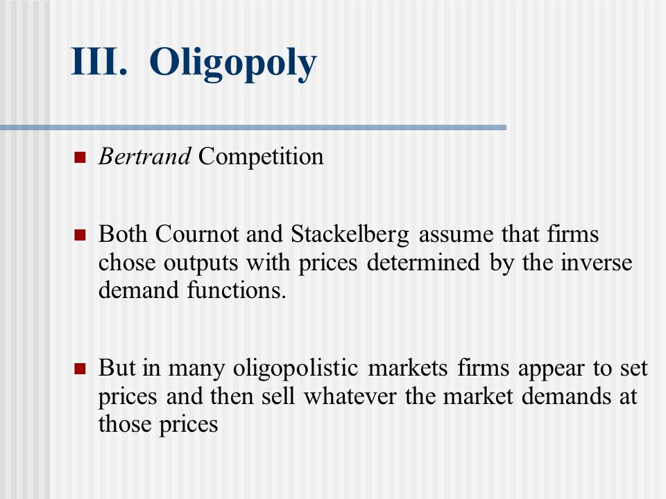 III. Oligopoly Bertrand Competition