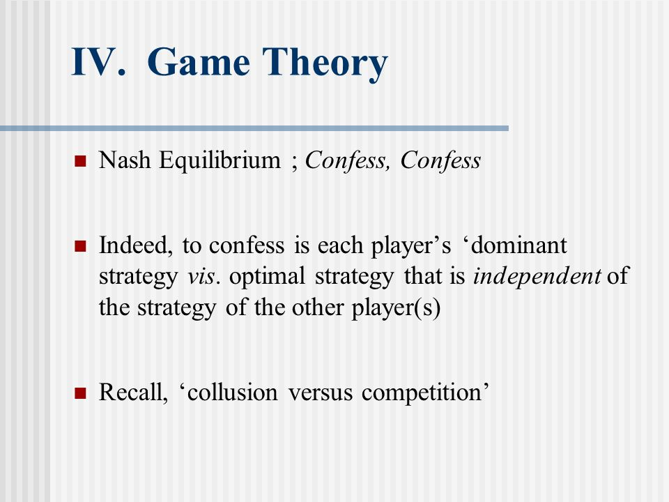 IV. Game Theory Nash Equilibrium ; Confess, Confess