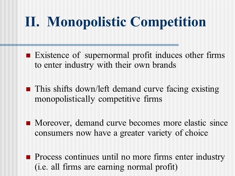 II. Monopolistic Competition