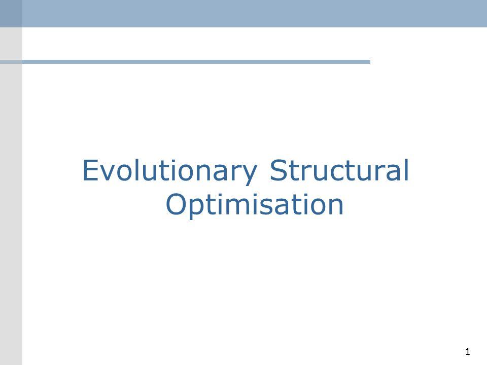 Evolutionary Structural Optimisation