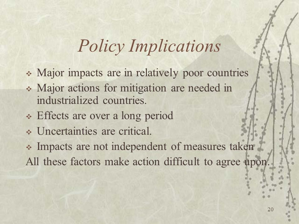 Policy Implications Major impacts are in relatively poor countries
