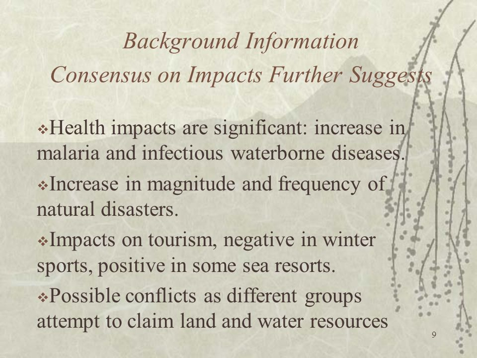 Background Information Consensus on Impacts Further Suggests