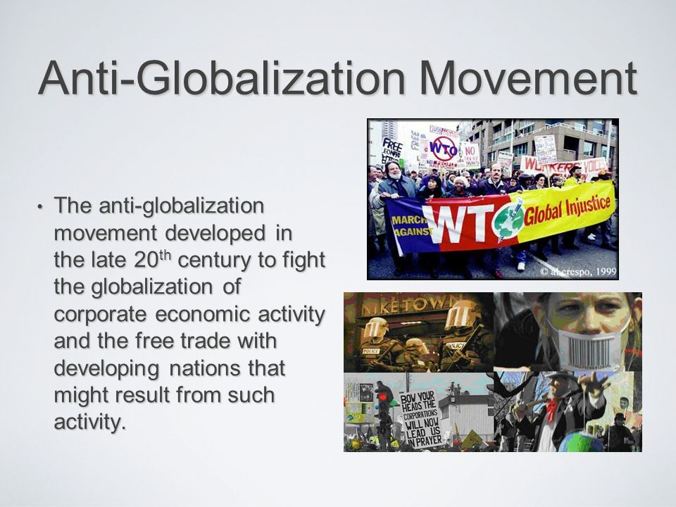 ant globalization movement Your field guide to anti-technology movements the early luddites the luddite movement began over 200 years ago with a.
