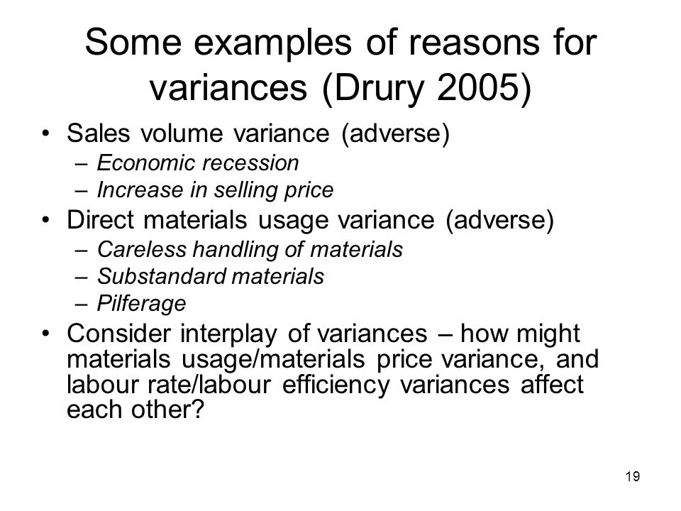 Some examples of reasons for variances (Drury 2005)
