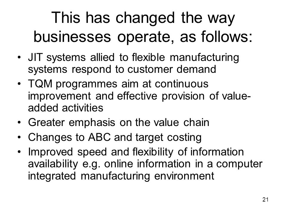 This has changed the way businesses operate, as follows:
