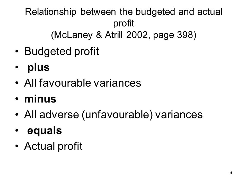 All favourable variances minus All adverse (unfavourable) variances
