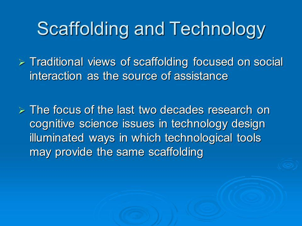 Scaffolding and Technology