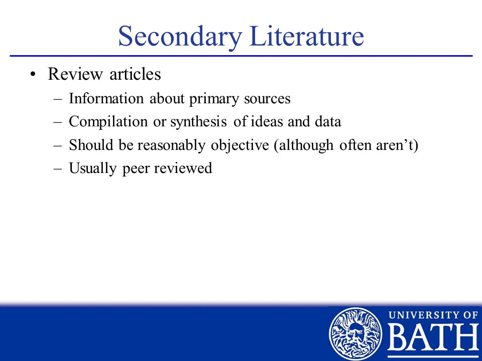 Secondary Literature Review articles Information about primary sources