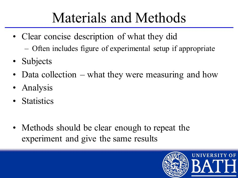Materials and Methods Clear concise description of what they did