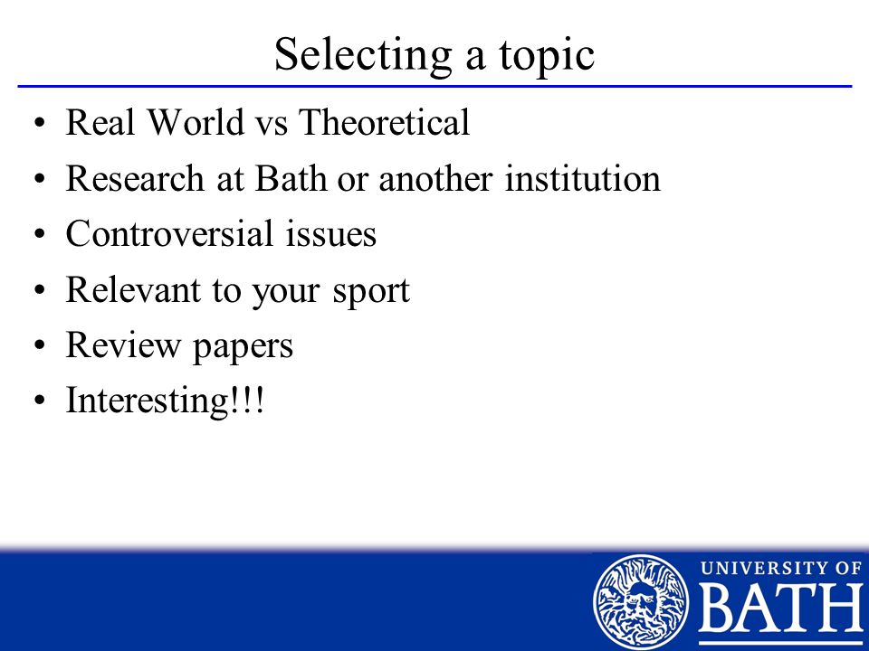Selecting a topic Real World vs Theoretical