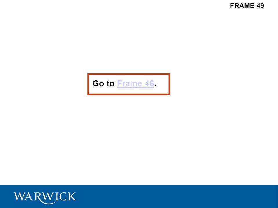 FRAME 49 Go to Frame 46.