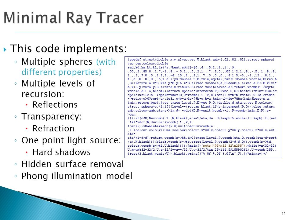 Minimal Ray Tracer This code implements: Multiple spheres (with