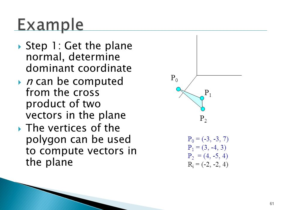 Example Step 1: Get the plane normal, determine dominant coordinate