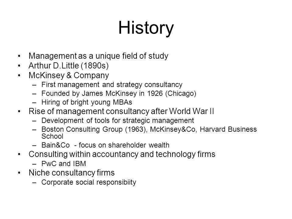 History Management as a unique field of study Arthur D.Little (1890s)