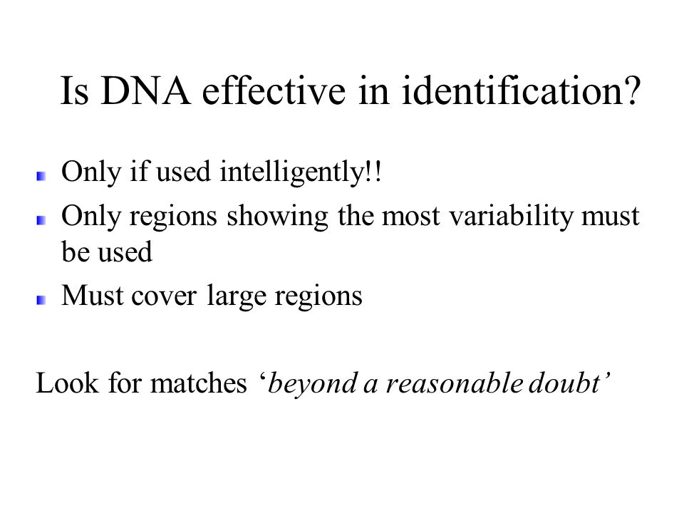 Is DNA effective in identification