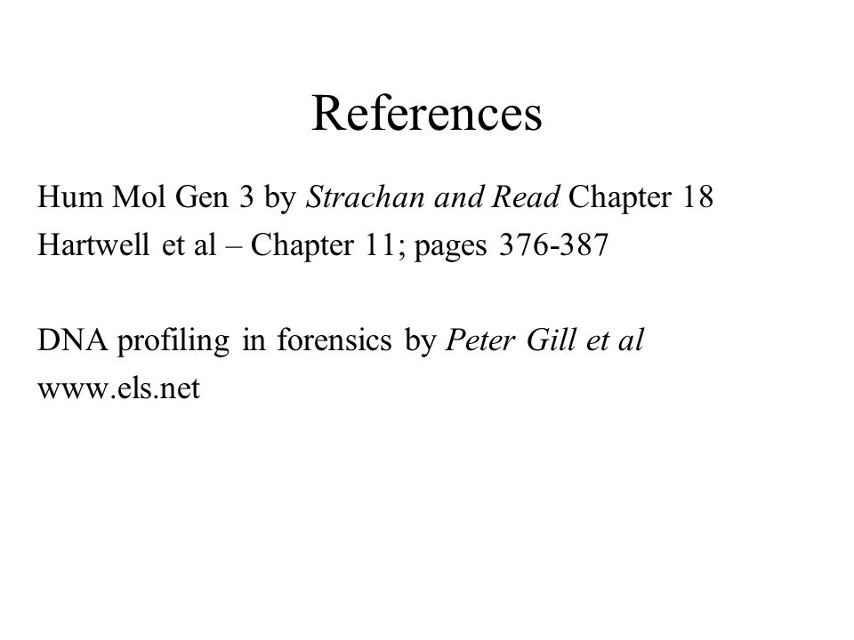 References Hum Mol Gen 3 by Strachan and Read Chapter 18