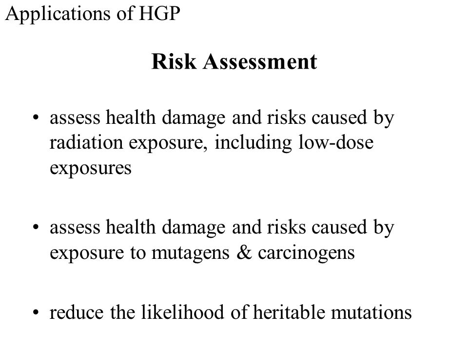 Risk Assessment Applications of HGP