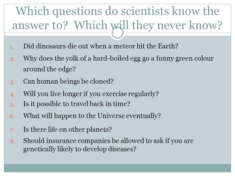 Which questions do scientists know the answer to