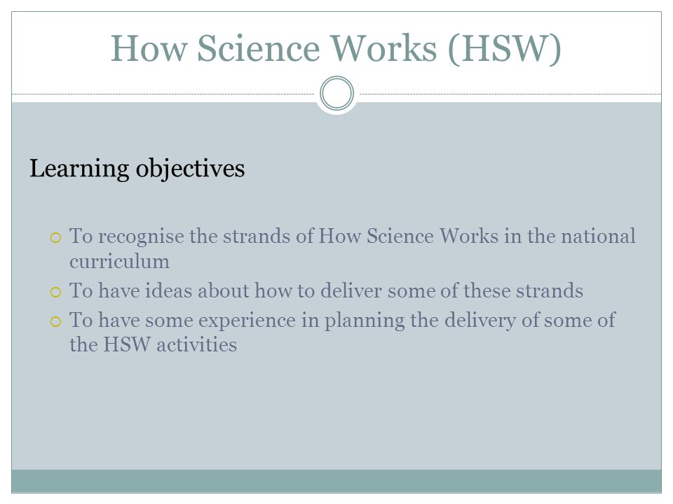 How Science Works (HSW)