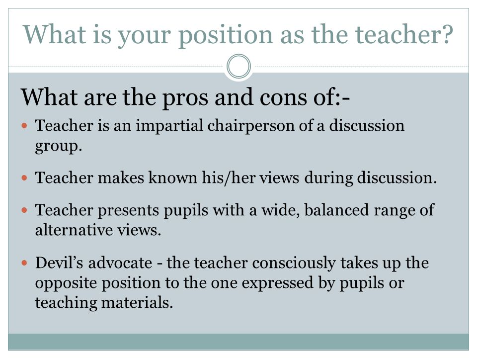 What is your position as the teacher