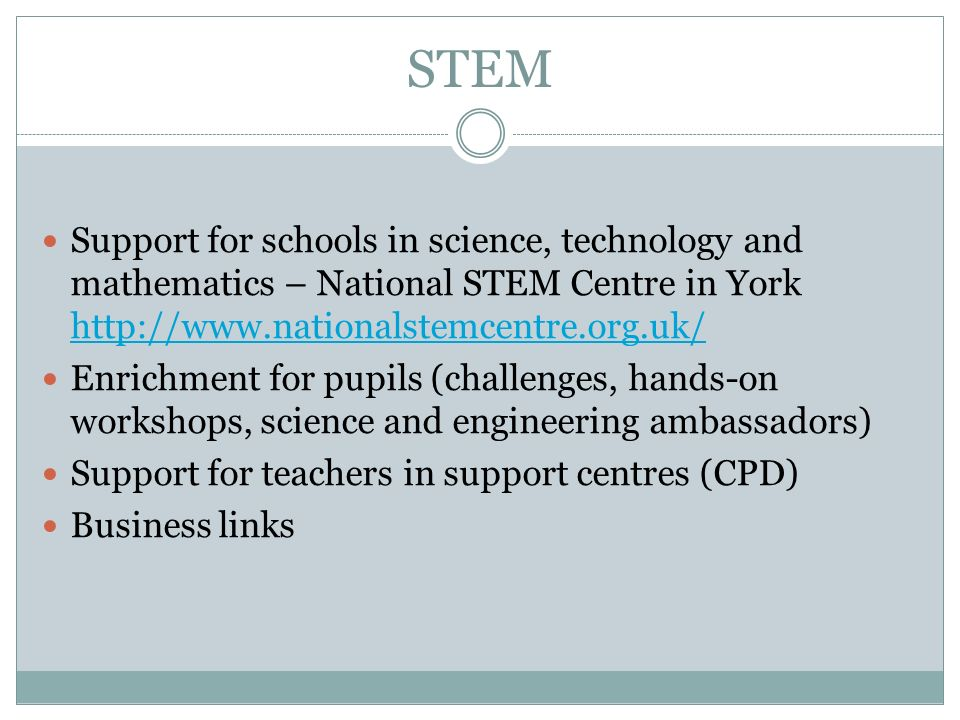 STEM Support for schools in science, technology and mathematics – National STEM Centre in York http://www.nationalstemcentre.org.uk/