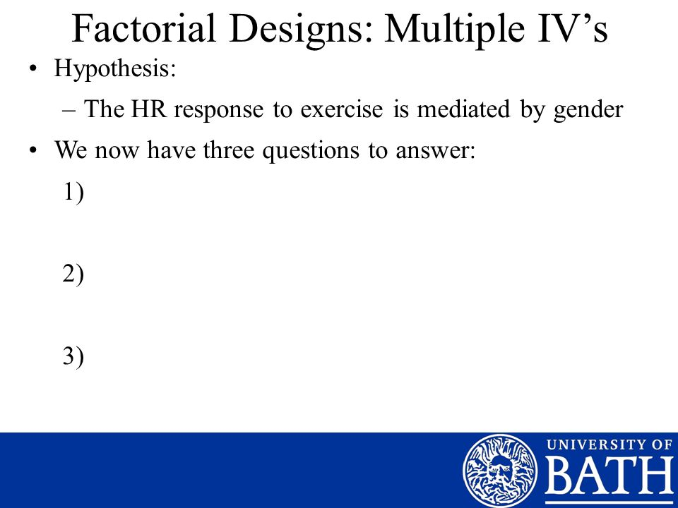 Factorial Designs: Multiple IV's