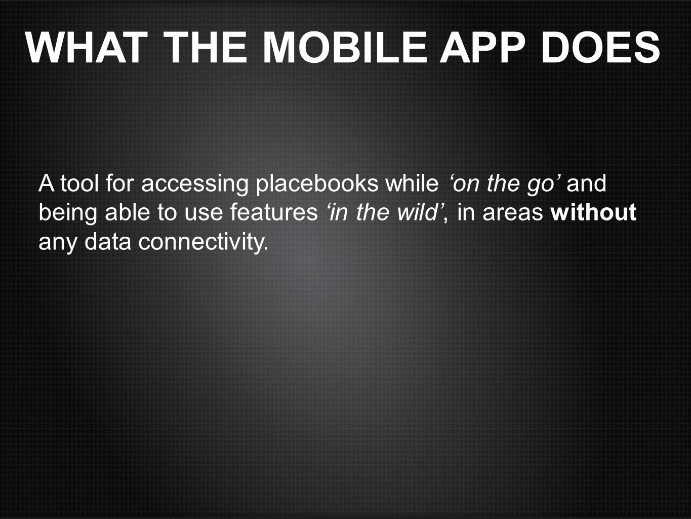 WHAT THE MOBILE APP DOES