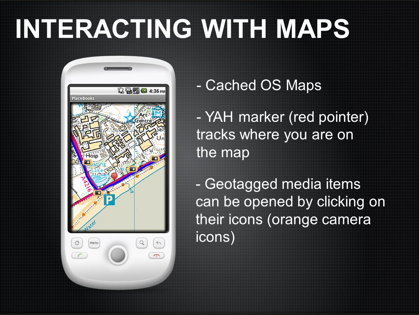 INTERACTING WITH MAPS - Cached OS Maps