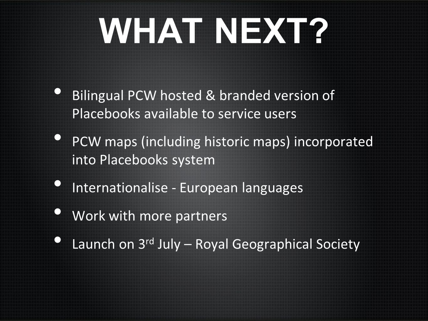 WHAT NEXT Bilingual PCW hosted & branded version of Placebooks available to service users.