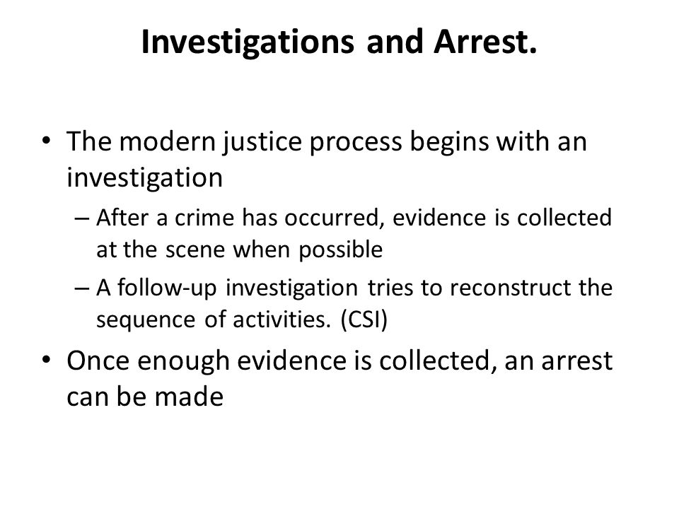 Investigations and Arrest.