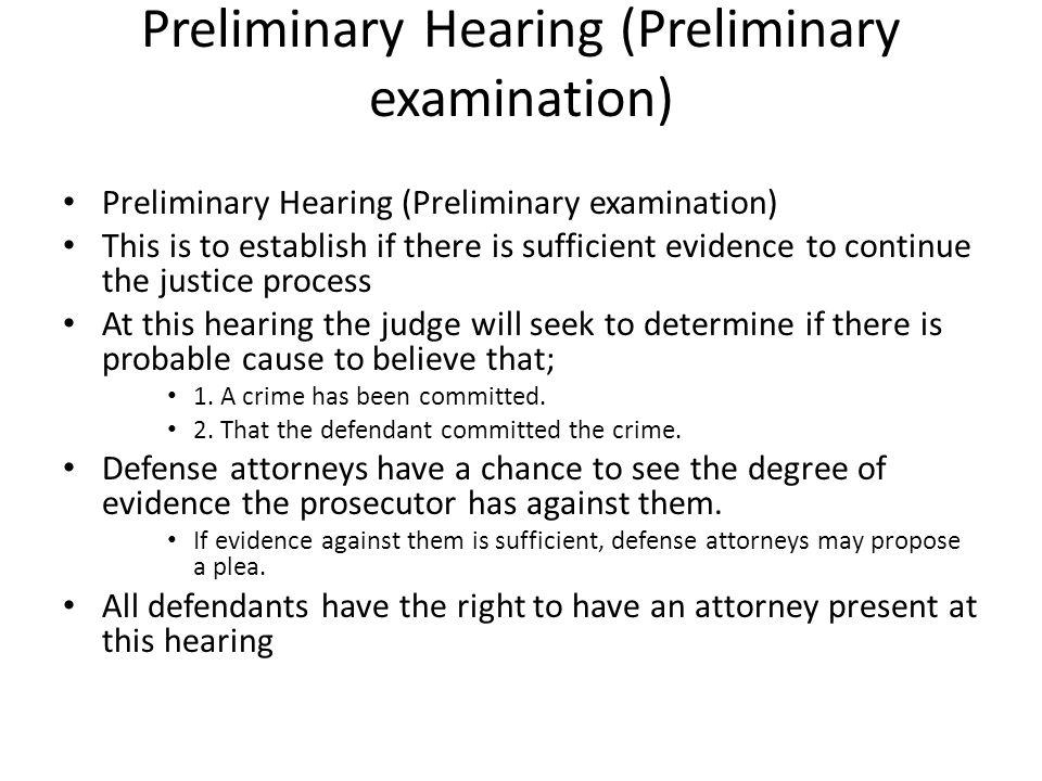 Preliminary Hearing (Preliminary examination)